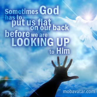 sometimes-god-has-to-put-us-flat-on-our-back-before-we-are-looking-up-to-him
