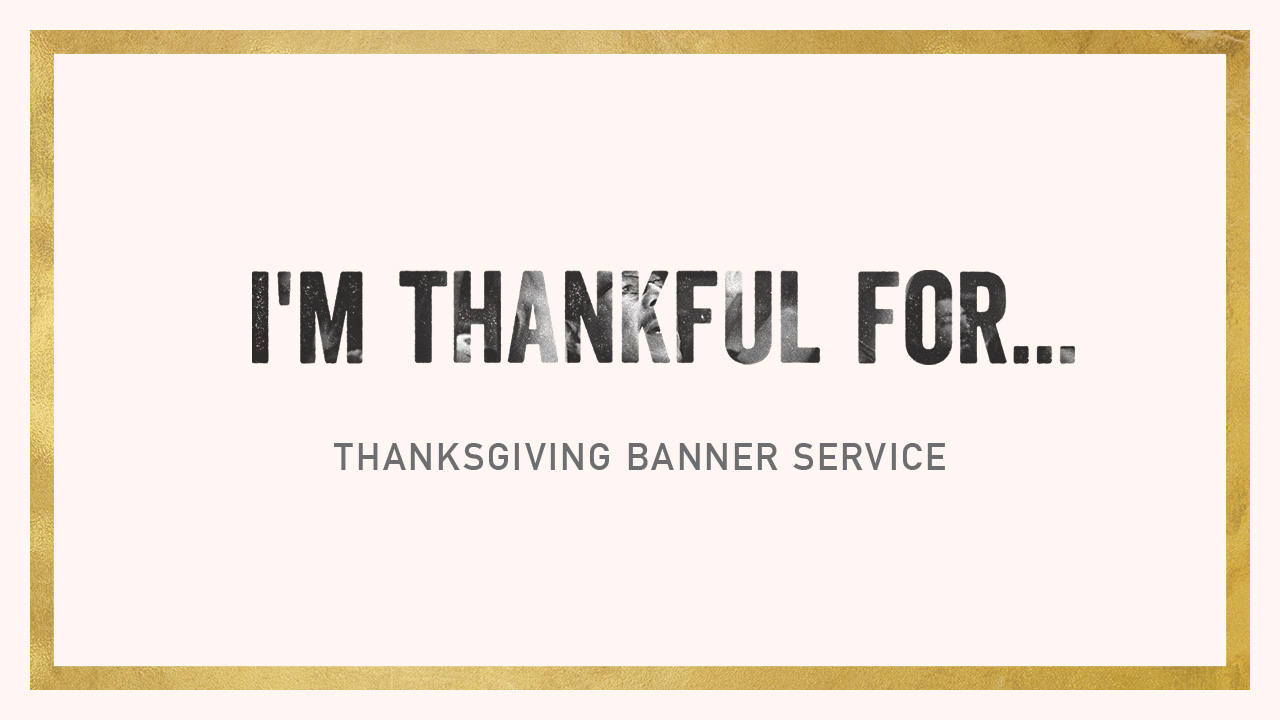 Happy Thanksgiving!  I'm Thankful For... Calvary Albuquerque Banner Service