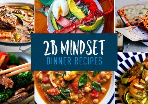 2B Mindset Dinner Recipes