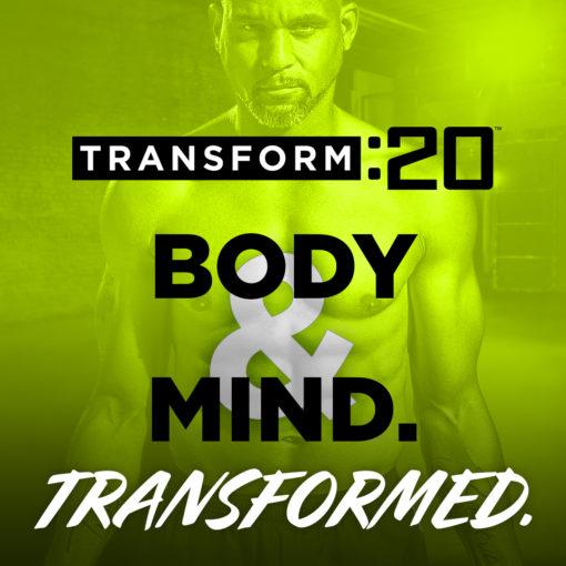 Transform :20 - Body & Mind Transformed