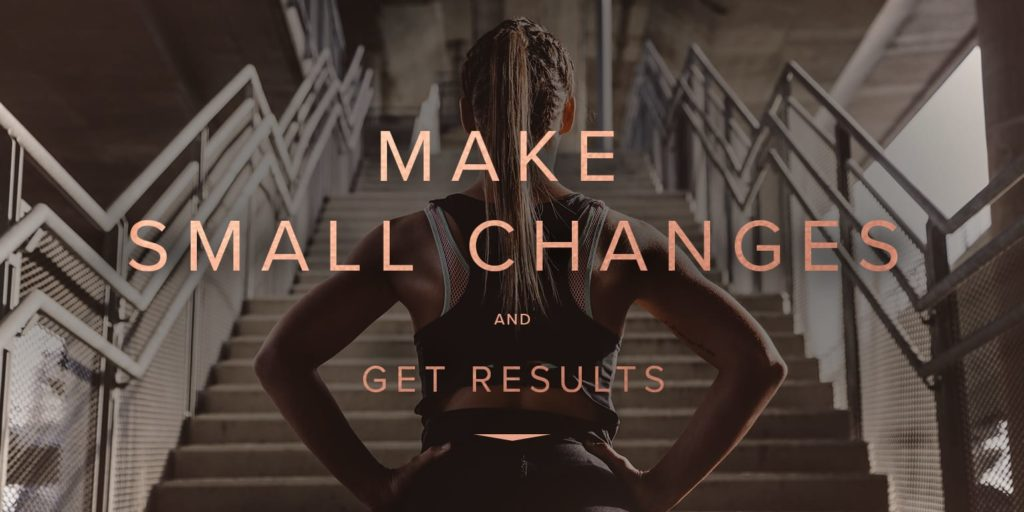 Getting fit with small changes for big results