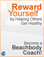 Reward Yourself by Becoming a Team Beachbody Coach